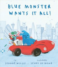 Blue Monster Wants It All!