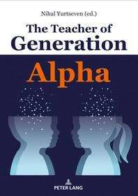 The Teacher of Generation Alpha