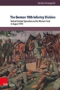 Tactical Combat Operations of the German 10th Infantry Division on the Western Front in August 1914
