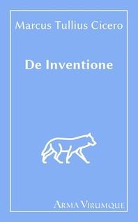 De Inventione - Marcus Tullius Cicero