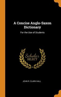 A Concise Anglo-Saxon Dictionary