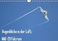 Augenblicke in der Luft: MiG-29 Fulcrum (Wandkalender 2022 DIN A4 quer)