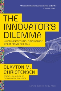 The Innovator's Dilemma
