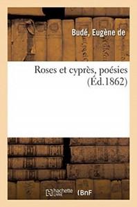 Roses Et Cypres, Poesies