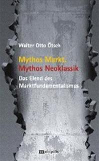 Mythos Markt. Mythos Neoklassik
