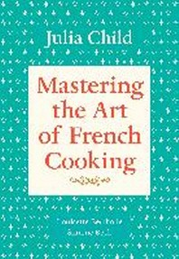 Mastering the Art of French Cooking Vol.1