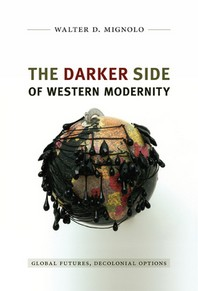 The Darker Side of Western Modernity