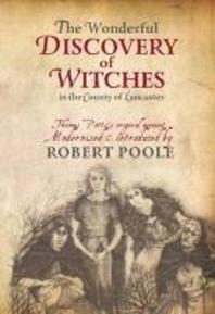 The Wonderful Discovery of Witches in the County of Lancaster