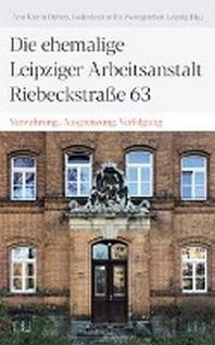 Die ehemalige Leipziger Arbeitsanstalt in der Riebeckstrasse 63