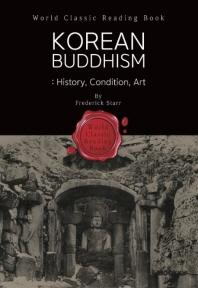 1917년 서양인이 바라본 한국 불교 (100년 전 사진 포함) : Korean Buddhism : History, Condition, Art (