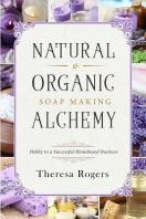 Natural & Organic Soap Making Alchemy