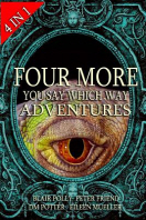 Four More You Say Which Way Adventures