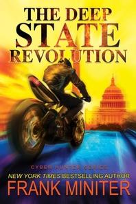 The Deep State Revolution, 2