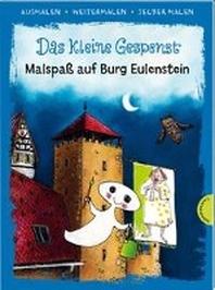 Das kleine Gespenst. Malspass auf Burg Eulenstein (Ausmalen, weitermalen, selber malen)