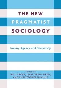 The New Pragmatist Sociology