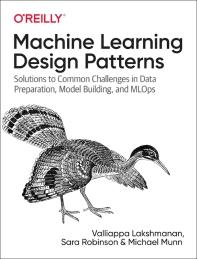 Machine Learning Design Patterns