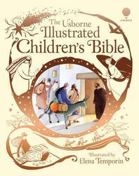 The Usborne Illustrated Children's Bible. Illustrated by Elena Temporin