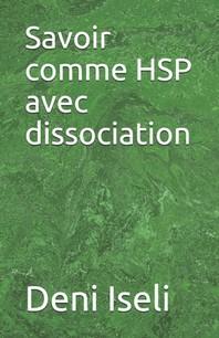 Savoir comme HSP avec dissociation