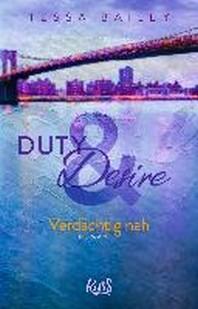 Duty & Desire - Verdaechtig nah