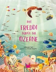 Mit Freddi durch die Ozeane