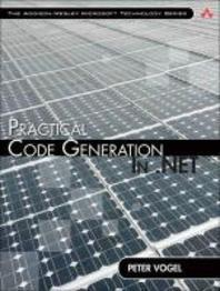 Practical Code Generation in . NET : Covering Visual Studio 2005, 2008, And 2010