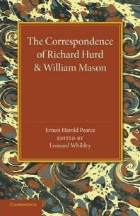 The Correspondence of Richard Hurd and William Mason