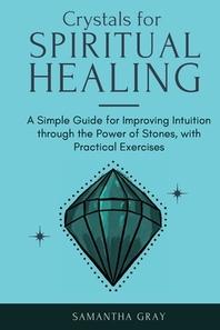 Crystal Healing in Practice 2021