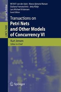 Transactions on Petri Nets and Other Models of Concurrency VI