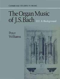 The Organ Music of J. S. Bach