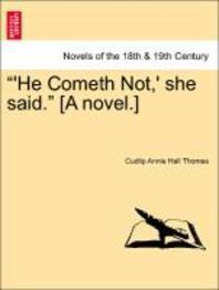 He Cometh Not, ' She Said. [A Novel.]