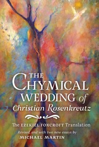 The Chymical Wedding of Christian Rosenkreutz