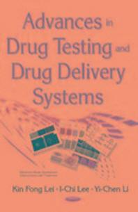 Advances in Drug Testing & Drug Delivery Systems