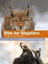 Atlas der Saeugetiere - Schweiz und Liechtenstein