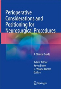 Perioperative Considerations and Positioning for Neurosurgical Procedures
