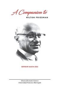 A Companion to Milton Friedman