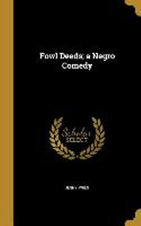 Fowl Deeds; A Negro Comedy