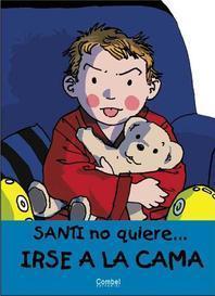 Santi No Quiere Irse a la Cama = Santi Doesn't Want to Go to Bed