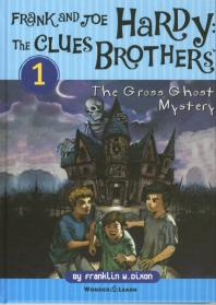 Frank and Joe Hardy The Clues Brothers. 1(프랭크와 조 하디 형제의 클루스 브라더스): The Gross Ghost