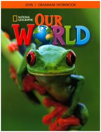 Our World Grammar Workbook. 1