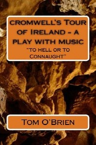 cromwell's Tour of Ireland - a play with music