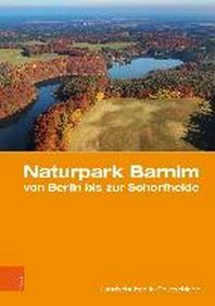Naturpark Barnim Von Berlin Bis Zur Schorfheide
