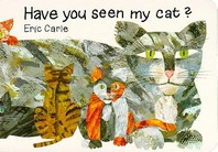 Have You Seen My Cat? ( World of Eric Carle )