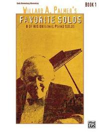 Willard A. Palmer's Favorite Solos, Book 1