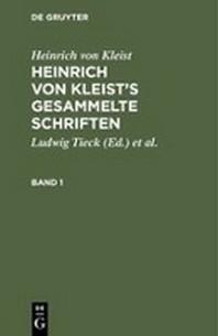 Heinrich von Kleist's gesammelte Schriften