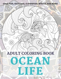 Ocean life - Adult Coloring Book - Gold Fish, Nautilus, Clownfish, Whale, and more