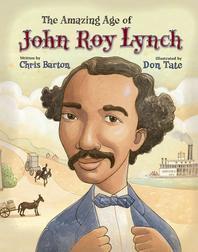 The Amazing Age of John Roy Lynch