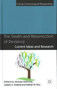 The Death and Resurrection of Deviance
