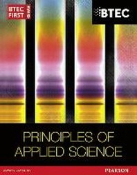 BTEC First in Applied Science: Principles of Applied Science
