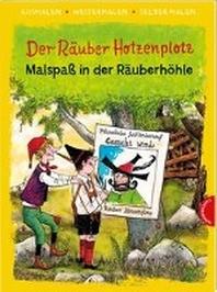 Der Raeuber Hotzenplotz. Malspass in der Raeuberhoehle (Ausmalen, weitermalen, selber malen)