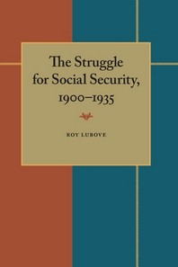 The Struggle for Social Security, 1900-1935